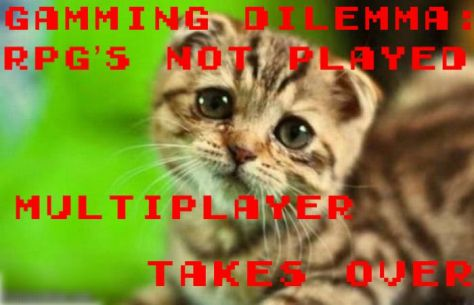 Gamming Dilemma-  RPG's Not Played, Multiplayer Takes Over Graphic